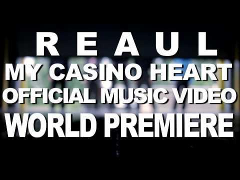"Reaul - ""My Casino Heart"" Premiere Preview"