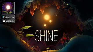 SHINE - Journey Of Light Gameplay Android - iOS