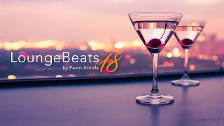 Lounge Beats 18 by DJ Paulo Arruda - Deep Jazzy House Music Soulful