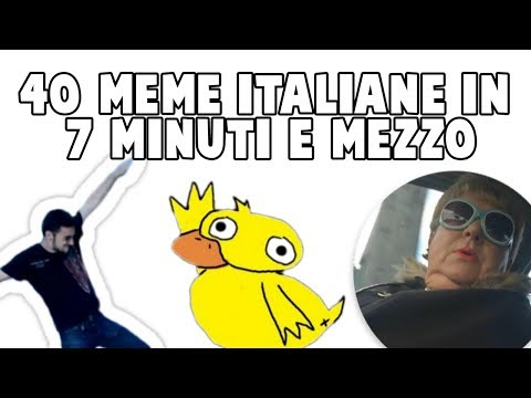 40 MEME ITALIANE IN 7 MINUTI E MEZZO