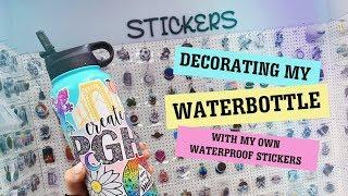 Decorating my water bottle! (WATERPROOF STICKERS)