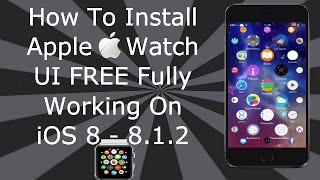 NEW How To Install Apple Watch UI On iOS 8 / 8.1 For iPhone 6, 6 Plus, 5S, 5C, 5, 4S