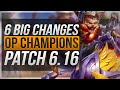 6 BIG CHANGES & NEW OP CHAMPS - Patch 6.16 - League of Legends