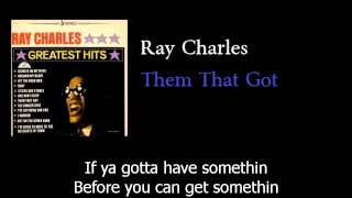 Watch Ray Charles Them That Got video