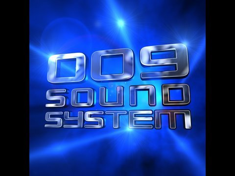 """009 Sound System  """"Shine Down"""" Official HD"""
