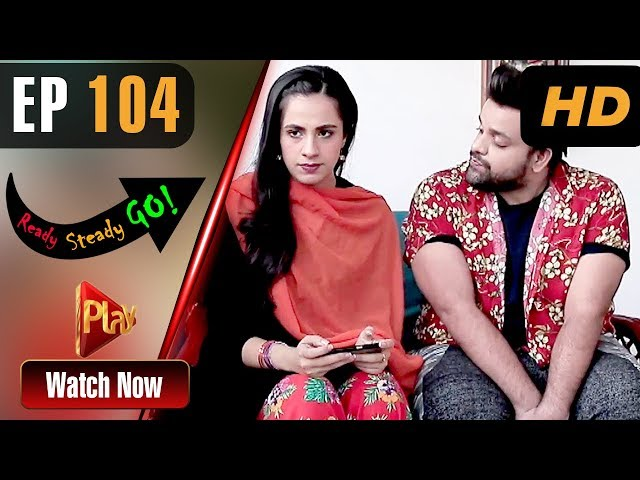 Ready Steady Go - Episode 104 | Play Tv Dramas | Parveen Akbar, Shafqat Khan | Pakistani Drama