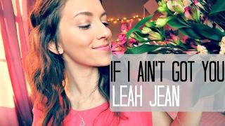 LEAH JEAN | IF I AIN'T GOT YOU (cover) | Alicia Keys