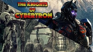 The Knights of Cybertron Documentary! Knights of Transformers: Age of Extinction/Transformers TLK