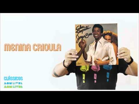 Jorge Ben - Menina Crioula (Salve Simpatia) [Áudio Oficial] mp3