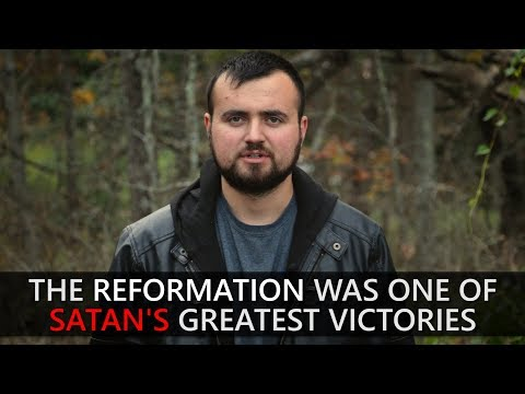 The Reformation | Satan's Greatest Victory | Calvinism Exposed