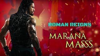 Marana Mass - WWE Roman Reigns Version | #Petta