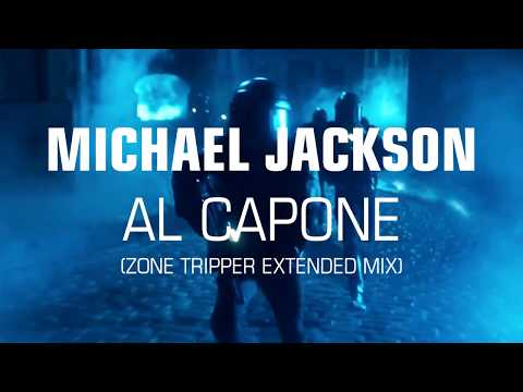 Michael Jackson ► Al Capone [Zone Tripper Extended Mix]