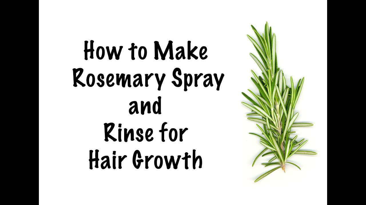 DIY Rosemary spray and Rinse for Hair Growth - YouTube