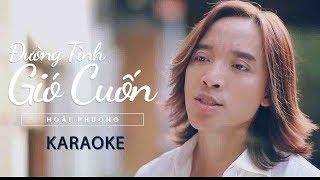 Đường Tình Gió Cuốn KARAOKE - Hoài Phương [Official MV] - NHẠC HAY 2018
