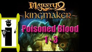 Let's Do A Level of Majesty 2: Kingmaker - Poisoned Blood 1 of 3