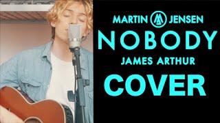 Martin Jensen, James Arthur - Nobody (cover)