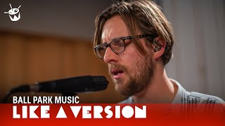 Ball Park Music cover Radiohead 'Paranoid Android' for Like A Version