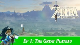 The Legend of Zelda: Breath of The Wild - Part 1 - The Great Plateau