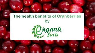 15 Wonderful Benefits of Cranberries | Organic Facts