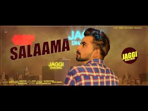 Latest Punjabi Song 2018 - Salaama - Singer :Jaggi Dhaliwal -  New Punjabi Song 2018