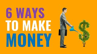 John Assaraf: There are ONLY 6 Ways to Make Money