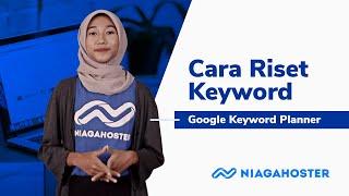 Cara Riset Keyword dengan Google Keyword Planner