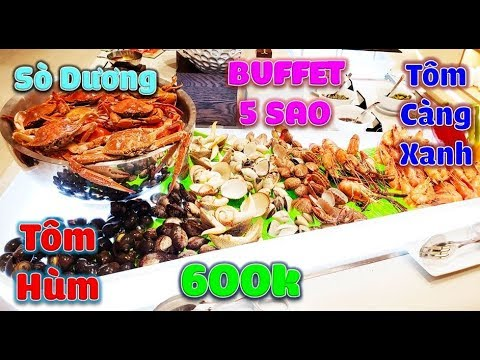 Buffet 5 Sao Hải Sản Sài Gòn 600k 1 Vé Có Gì Hot | Sò Dương, Tôm Hùm | Seafood Buffet.