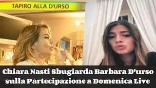Chiara Nasti Sbugiarda Barbara D'urso sulla Partecipazione a Domenica Live - Video