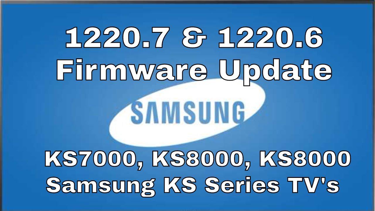 1220 7 UK & 1220 6 USA Samsung KS Series TV Firmware Update, Samsung  KS7000, Samsung KS8000