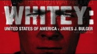 WHITEY: UNITED STATES OF AMERICA V. JAMES J. BULGER Documentary w. Joe Berlinger