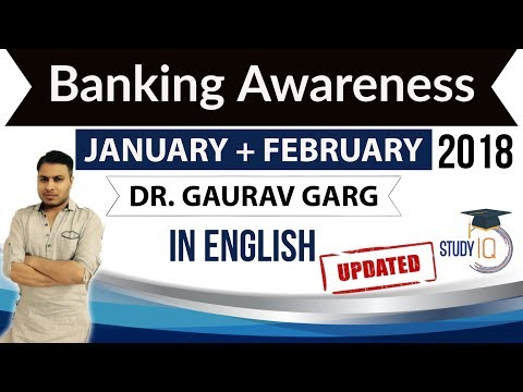 Banking Awareness January & February 2018 Part 1 - IBPS/SBI PO Clerk/RBI Grade B/JAIIB/CAIIB