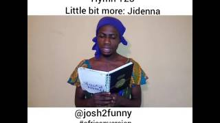 Funny!! Little bit more by Jidenna African version by Josh2funny