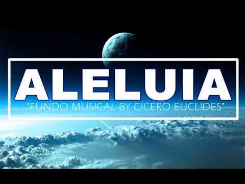 Fundo Musical Aleluia ||  by Cicero Euclides