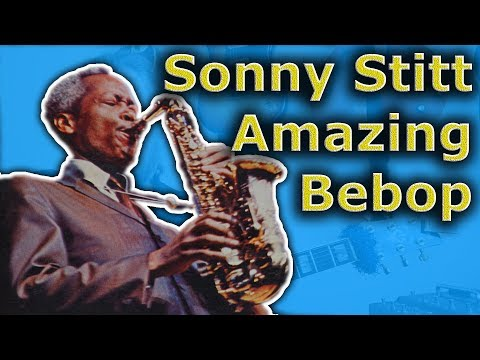 Amazing Bebop - How to play like Sonny Stitt