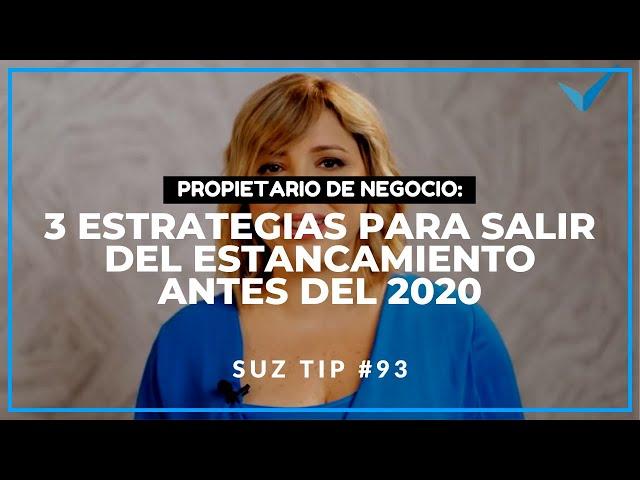 Propietario de Negocio: 3 Estrategias para salir del estancamiento - Suz Tip #93