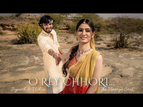 O Rey Chhori - JIGNESH & VISHVA