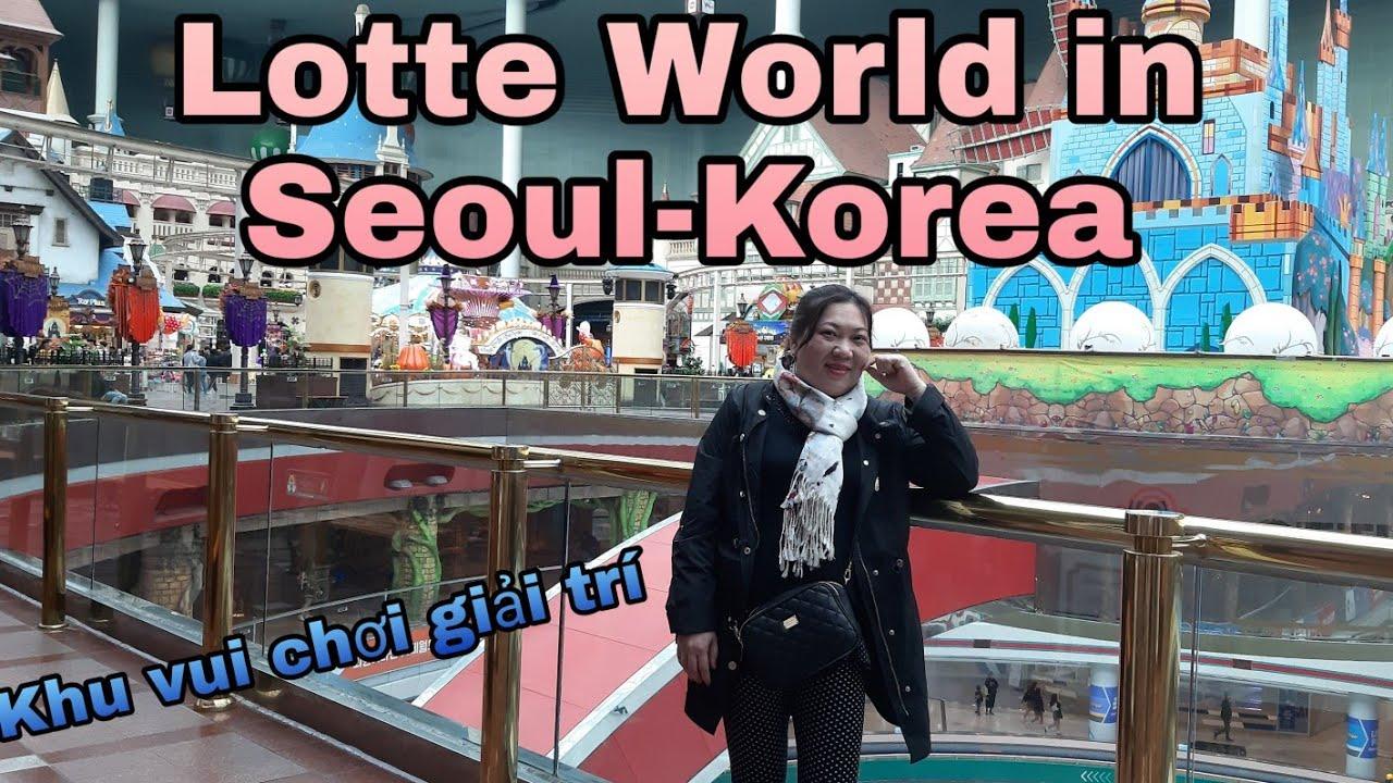 Du lịch Hàn Quốc. Tham quan Lotte World. Khu vui chơi tích hợp ở Seoul Hàn  Quốc.