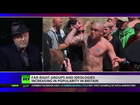 Galloway\'s new documentary explores the rise of far-right groups in Britain