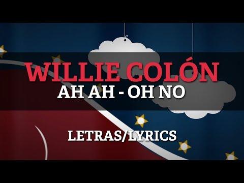 Willie Colon (ft Hector Lavoe) – Ah-Ah/O-No (Letras/Lyrics)