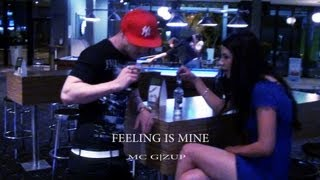 MC G|Zup - Feeling is Mine (Music Video)