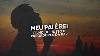 Filho Do Justo & Pregadores Da Paz - Meu Pai é Rei [Nova 2014 + Download]