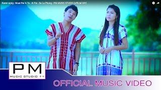 Gambar cover Karen song :Muai Per A Ta - Ai Pai , Sa La Phong : PM (official MV)