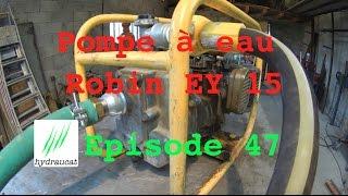 Réparation d'une pompe à eau Robin EY 15 (Partie 2/2)