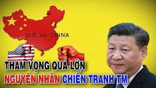 Tham vọng quá lớn của Trung Quốc là mầm mống chiến tranh thương mại với Mỹ