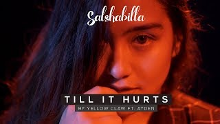 Till It Hurts ( Yellow Claw Cover )