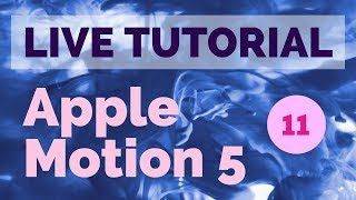 LIVE TUTORIAL - APPLE MOTION 5  [TEIL 11]