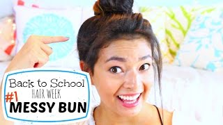 BACK TO SCHOOL HAIR: #1 The MESSY BUN ♡ Hair Week ♡ 50VoSummer Thumbnail