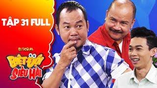 Biệt đội siêu hài   Tập 31 full: Hồng Thanh,Hoàng Sơn gây choáng khi casting Gia đình là số 1 phần 2