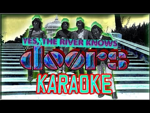 The Doors * Karaoke Of:  Yes, The River Knows