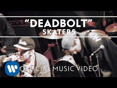 SKATERS - Deadbolt [Official Video]